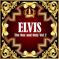Elvis Presley – Elvis: The One and Only Vol 2