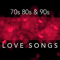 Různí interpreti – 70s 80s and 90s Love Songs