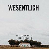 Weitblick, Peter Herynek – Wesentlich (feat. Peter Herynek)