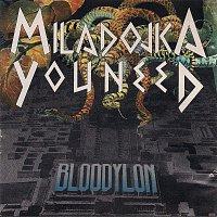 MILADOJKA YOUNEED – BLOODYLON