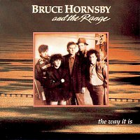 Bruce Hornsby, The Range – The Way It Is