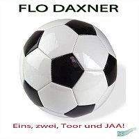 Flo Daxner – Eins, zwei, Toor und jaa