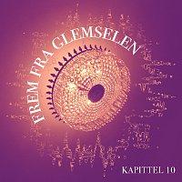 Rita Engebretsen, Helge Borglund – Frem Fra Glemselen - Kapittel 10