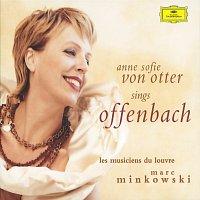 Anne Sofie von Otter, Les Musiciens du Louvre, Marc Minkowski – Offenbach: Arias