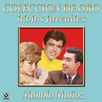 Manolo Munoz – Colección De Oro: Ídolos Juveniles, Vol. 3 – Manolo Munoz
