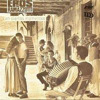 Eros Ramazzotti – En Ciertos Momentos