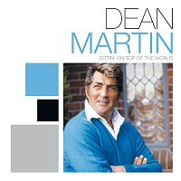 Dean Martin – Sittin' On The Top Of The World