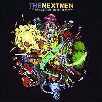 The Nextmen – This Was Supposed to Be the Future