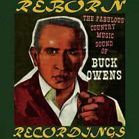 Buck Owens – Fabulous Country Music Sound of Buck Owens (HD Remastered)