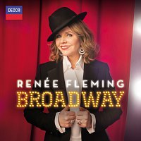 Renee Fleming, BBC Concert Orchestra, Rob Fisher – Broadway