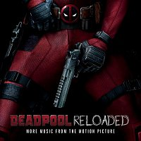 Various  Artists – Deadpool Reloaded (More Music From The Motion Picture)