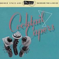 Různí interpreti – Ultra-Lounge/Cocktail Capers
