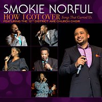 Smokie Norful – How I Got Over...Songs That Carried Us [Live]