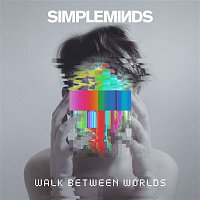 Simple Minds – Walk Between Worlds