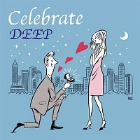 Deep – Celebrate