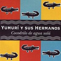 Yumuri y sus Hermanos – Cocodrilo de Agua Salá