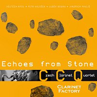 Clarinet Factory – Echoes from Stone