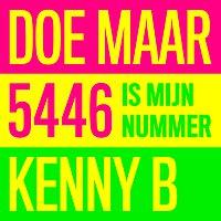Doe Maar, Kenny B – 5446 Is Mijn Nummer