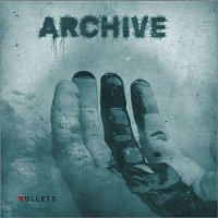 Archive – Bullets (Single)