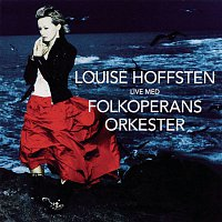 Louise Hoffsten – Live Med Folkoperans Orkester