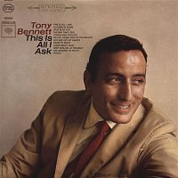 Tony Bennett – This Is All I Ask