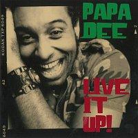 Papa Dee – Live It Up!