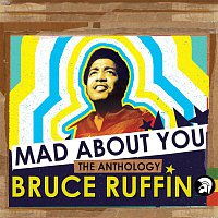 Bruce Ruffin – Mad About You - The Anthology