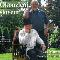 František Novotný, Luděk Munzar – Okouzlení slovem