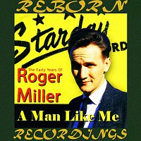 Roger Miller – A Man Like Me: The Early Years of Roger Miller (HD Remastered)