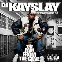 DJ Kayslay – The Streetsweeper Vol. 2 - The Pain From The Game