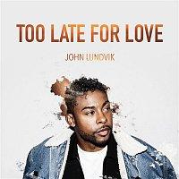 John Lundvik – Too Late For Love