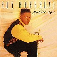 Roy Hargrove – Public Eye