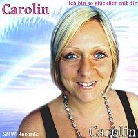 Carolin – Ich bin so glucklich mit dir