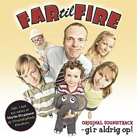 Anne Morillo – Far Til Fire - Gi'r Aldrig Op (Original Soundtrack)