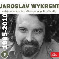 Přední strana obalu CD Nejvýznamnější textaři české populární hudby Jaroslav Wykrent 3 (1985-2010)