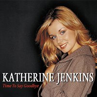 Katherine Jenkins – Time To Say Goodbye