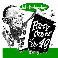 John Parkin – Party Tunes Of The 40s