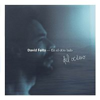 David Feito, Alex Ferreira – En el otro lado del océano (EP)