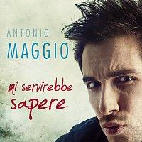 Antonio Maggio – Mi Servirebbe Sapere