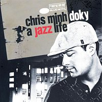 Chris Minh Doky – A Jazz Life - The Very Best Of