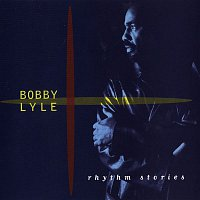 Bobby Lyle – Rhythm Stories