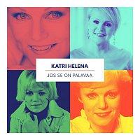 Katri Helena – Jos se on palavaa