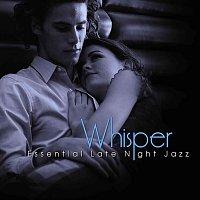 Různí interpreti – Whisper: Essential Late Night Jazz
