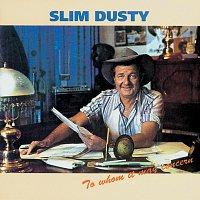 Slim Dusty – To Whom It May Concern