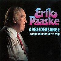 Erik Paaske – Arbejdersange - Sange Min Far Larte Mig