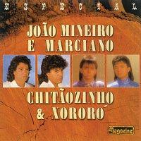 Joao Mineiro & Marciano, Chitaozinho & Xororó – Especial