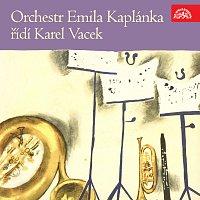 Orchestr Emila Kaplánka, Karel Vacek – Orchestr Emila Kaplánka, řídí Karel Vacek