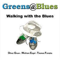 Greens@Blues – Walking With The Blues