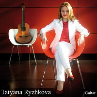 Tatyana Ryzhkova – Tatyana Ryzhkova Guitar