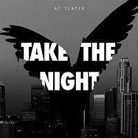 AC Slater – Take The Night